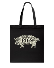 Life is better with pigs around Tote Bag thumbnail