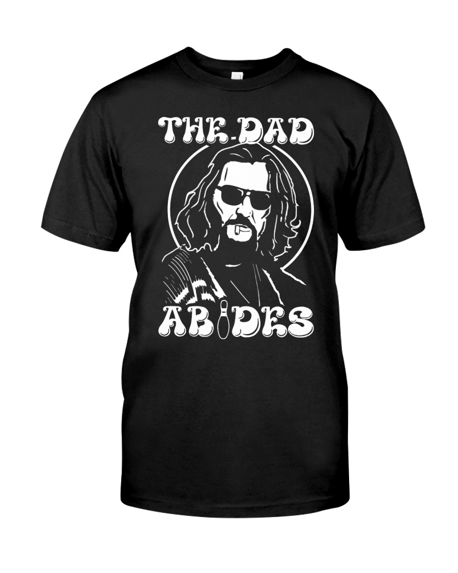 The dad abides Classic T-Shirt