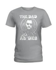 The dad abides Ladies T-Shirt thumbnail
