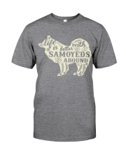 Life is better with samoyeds around Classic T-Shirt thumbnail