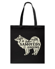 Life is better with samoyeds around Tote Bag thumbnail