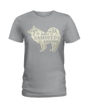 Life is better with samoyeds around Ladies T-Shirt thumbnail