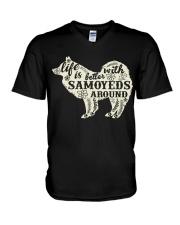 Life is better with samoyeds around V-Neck T-Shirt thumbnail