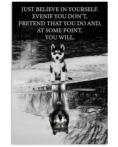 Dog Husky Just Believe In Yourself