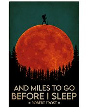 Hiking And Miles To Go Before I Sleep 16x24 Poster front