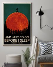 Hiking And Miles To Go Before I Sleep 16x24 Poster lifestyle-poster-1