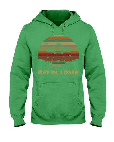UFO get in Loser - Hoodie And T-shirt