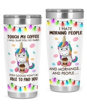 Unicorn Touch My Coffeee 20oz Tumbler front