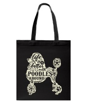 Life is better with poodles around Tote Bag thumbnail