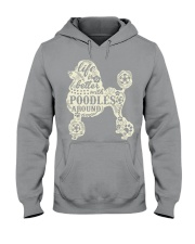 Life is better with poodles around Hooded Sweatshirt thumbnail