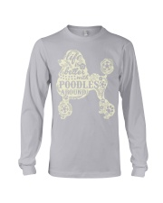 Life is better with poodles around Long Sleeve Tee thumbnail