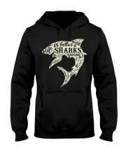 Shark Life is better - Hoodie And T-shirt Hooded Sweatshirt front