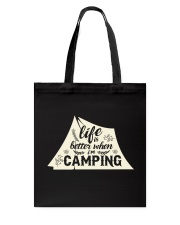 Life is better when i'm camping Tote Bag thumbnail