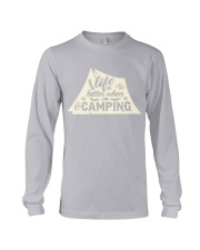 Life is better when i'm camping Long Sleeve Tee thumbnail