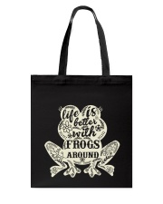Life is better with frogs around Tote Bag thumbnail