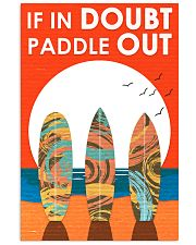 Surfing In Doubt Paddle Out  16x24 Poster front