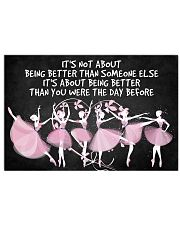 Ballet It's Not About Being Better Than Someone 36x24 Poster front