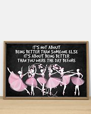 Ballet It's Not About Being Better Than Someone 36x24 Poster poster-landscape-36x24-lifestyle-03