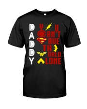 You Cant Save The World Alone Classic T-Shirt front
