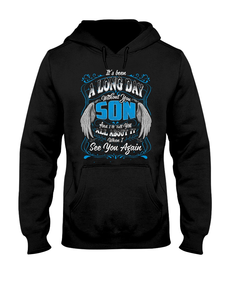 It's been a long day without you son Hooded Sweatshirt
