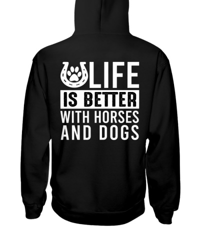 Life Is Better With Horses And Dogs