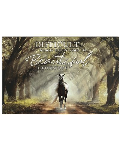 Horse - Difficult Roads Lead To Destinations