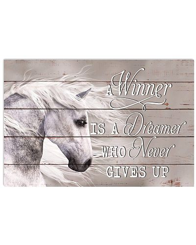 Horse - A Winner Is A Dreamer Who Never Gives Up