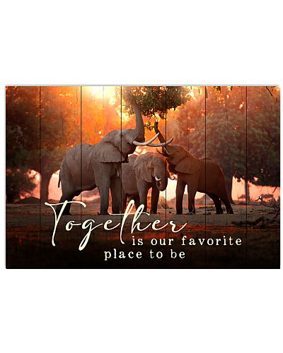 Elephant - Together is our favorite place to be