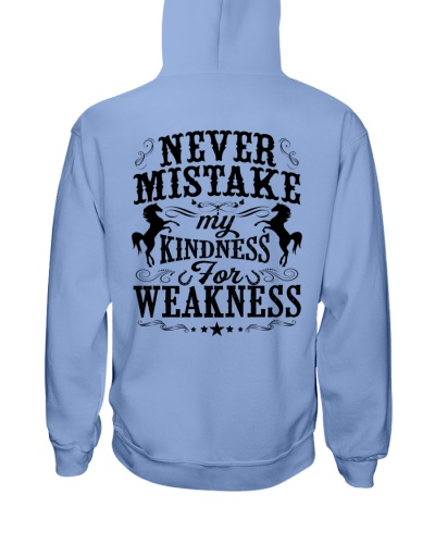Never Mistake My Kindness For Weakness