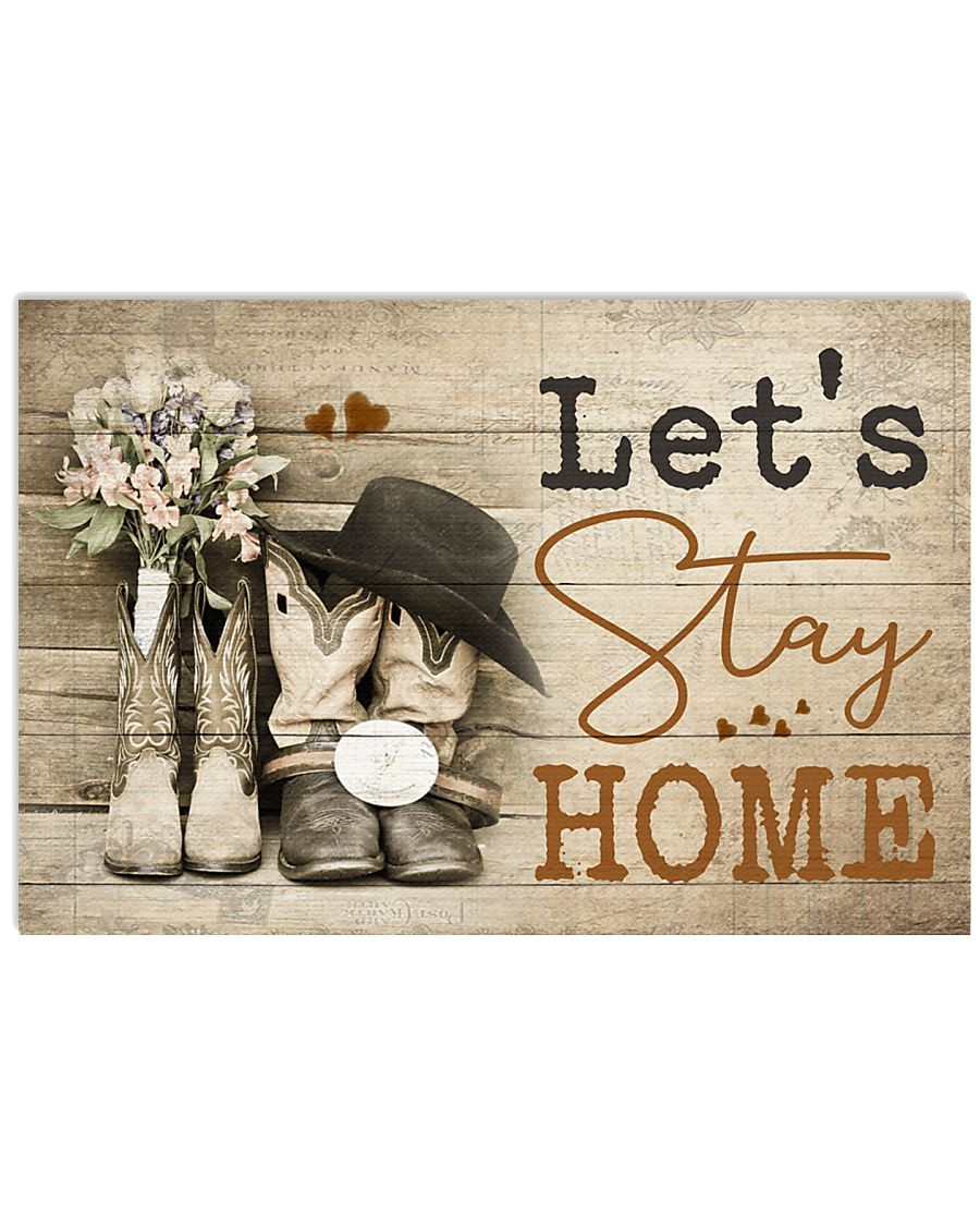 Country- Let's Stay Home 17x11 Poster