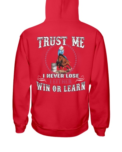 Trust Me I Never Lose I Either Win Or Learn