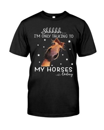 I'm Only Talking To My Horse Today