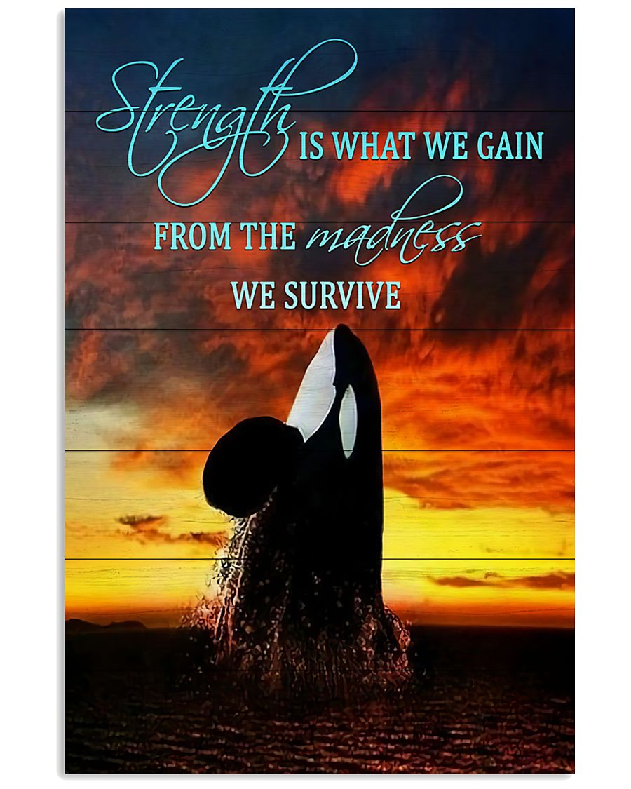 Orcas - Strength Is What We Gain From The Madness 11x17 Poster