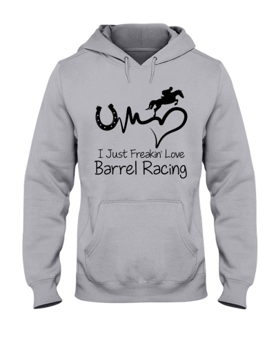 I Just Freakin Love Barrel Racing