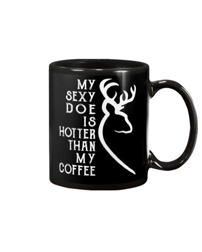 You Are Hotter Than My Coffee Buck