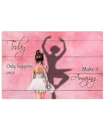 Ballet - Today Only Happens Once Make It Amazing