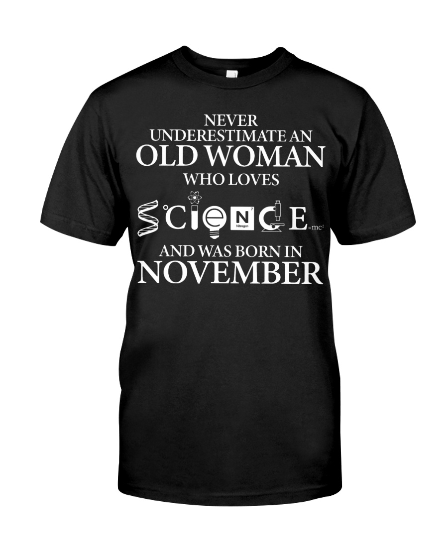NOVEMBER OLD WOMAN LOVES SCIENCE Classic T-Shirt