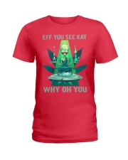 EFF YOU SEE KAY WHY OH YOU Ladies T-Shirt thumbnail