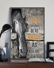 Horse Can Only Be As Brave As You Are 16x24 Poster lifestyle-poster-2