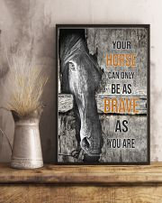 Horse Can Only Be As Brave As You Are 16x24 Poster lifestyle-poster-3