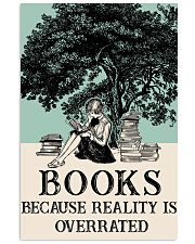 Book because Reality Is Overrated 16x24 Poster front