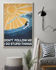Surfing I Do Stupid Things 16x24 Poster lifestyle-poster-1