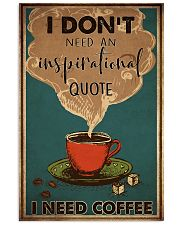 Coffee I Need Coffee 16x24 Poster front