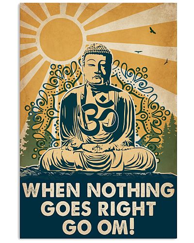 Yoga When Nothing Goes Right Go Om