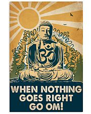 Yoga When Nothing Goes Right Go Om 16x24 Poster front
