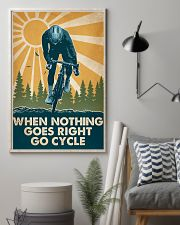 Cycling When Nothing Goes Right Go Cycle 16x24 Poster lifestyle-poster-1