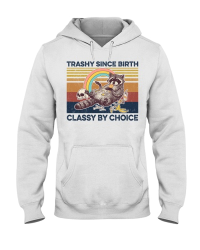 Animal Trashy Since Birth Classy By Choice