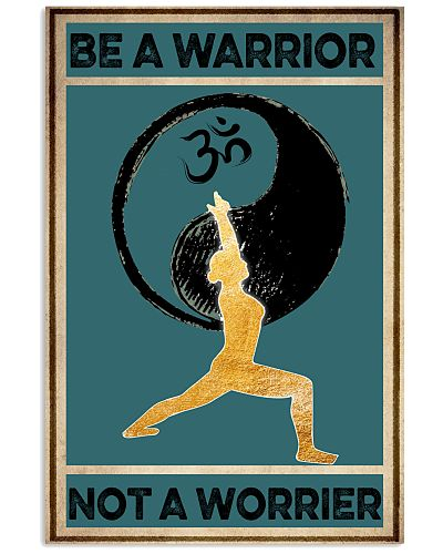 Yoga Be A Warrior Not A Warrior