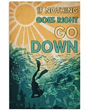 Scuba When Nothing Goes Right Go Down 16x24 Poster front
