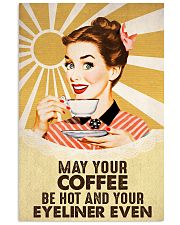 Coffee May Your Coffee Be Hot 16x24 Poster front